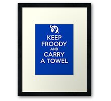 Keep Froody and Carry a Towel Framed Print