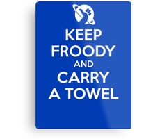 Keep Froody and Carry a Towel Metal Print