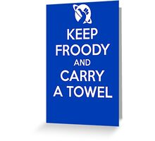 Keep Froody and Carry a Towel Greeting Card