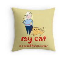 Proud human owner Throw Pillow