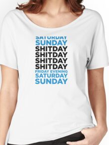 The shit day in a week! Women's Relaxed Fit T-Shirt