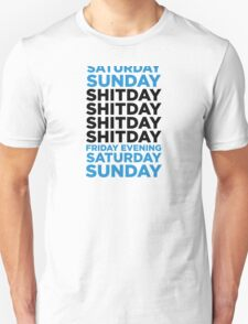The shit day in a week! Unisex T-Shirt