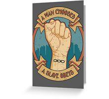 A Man Chooses, A Slave Obeys  - Bioshock Greeting Card
