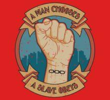 A Man Chooses, A Slave Obeys Kids Clothes