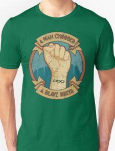 A Man Chooses, A Slave Obeys T-Shirt