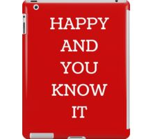 Happy and you know it iPad Case/Skin