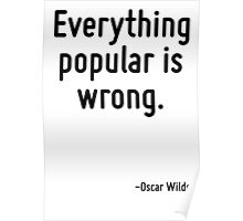 Everything popular is wrong. Poster