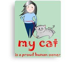 Proud human owner Metal Print