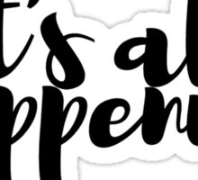 It's All Happening Almost Famous Sticker