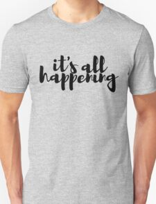 It's All Happening Almost Famous Unisex T-Shirt