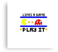 Life's a game... Play it Canvas Print