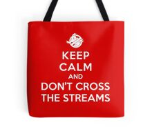Keep Calm and Don't Cross the Streams Tote Bag