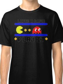 Life's a game... Play it Classic T-Shirt