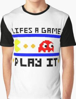 Life's a game... Play it Graphic T-Shirt