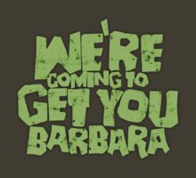 We're coming to get you Barbara by Adho1982