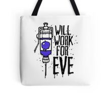 Will Work For Eve Tote Bag