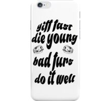 """'Yiff fast die young bad furs do it well"""" text decal iPhone Case/Skin"""