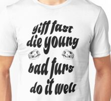 "'Yiff fast die young bad furs do it well"" text decal Unisex T-Shirt"