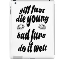 "'Yiff fast die young bad furs do it well"" text decal iPad Case/Skin"