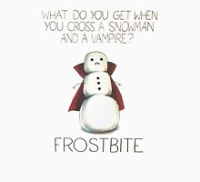 What do you get when you cross a snowman and a vampire Unisex T-Shirt