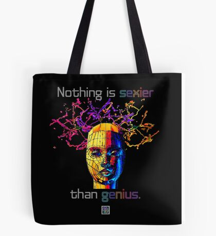 """Nothing is sexier than genius.""© Tote Bag"
