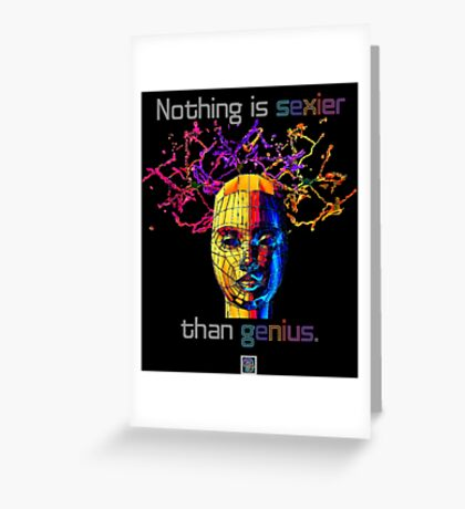 """""""Nothing is sexier than genius.""""© Greeting Card"""