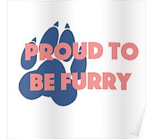 'Proud to be furry' decal Poster