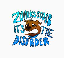Zoinks Scoob It's The Disorder Unisex T-Shirt