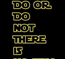 Yoda Quote Star Wars  by blueeyez96