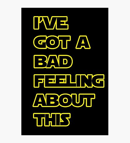 Star Wars Quote  Photographic Print