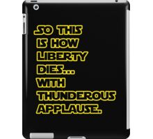 Padme Amidala Quote Star Wars iPad Case/Skin