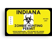Zombie Hunting Permit - INDIANA Canvas Print