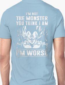 I'm not Monster - I'm Worse T-Shirt