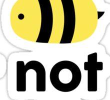 To Bee Sticker