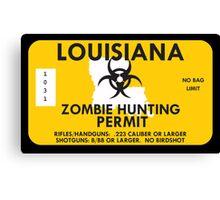 Zombie Hunting Permit - LOUISIANA Canvas Print