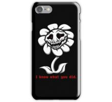 I Know Whay you did. - Undertale iPhone Case/Skin
