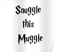 Snuggle this Muggle - Harry Potter Poster