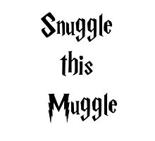 Snuggle this Muggle - Harry Potter Photographic Print
