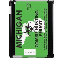 Zombie Hunting Permit - MICHIGAN iPad Case/Skin