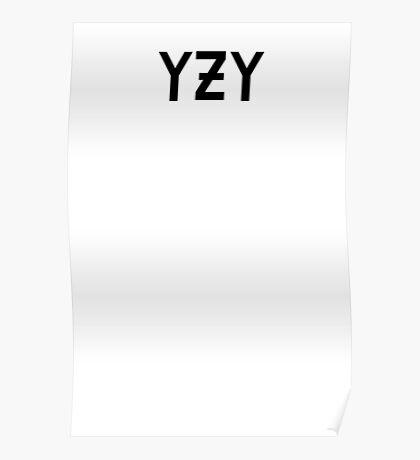 YZY - YEEZY- KANYE Poster