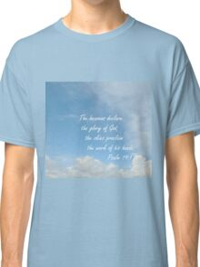 The Heavens Declare Classic T-Shirt