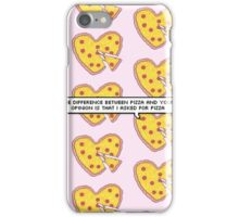 Difference Between Pizza and Your Opinion iPhone Case/Skin