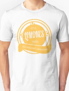 IT'S A LIMONES THING, YOU WOULDN'T UNDERSTAND! T-Shirt