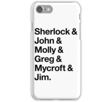 Helvetica Sherlock and John and Molly and Greg and Mycroft and Jim. (Light Background) iPhone Case/Skin