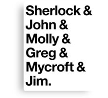Helvetica Sherlock and John and Molly and Greg and Mycroft and Jim. (Light Background) Canvas Print