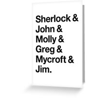 Helvetica Sherlock and John and Molly and Greg and Mycroft and Jim. (Light Background) Greeting Card