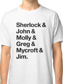 Helvetica Sherlock and John and Molly and Greg and Mycroft and Jim. (Light Background) Classic T-Shirt