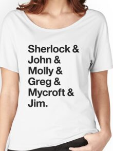 Helvetica Sherlock and John and Molly and Greg and Mycroft and Jim. (Light Background) Women's Relaxed Fit T-Shirt