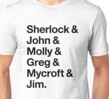 Helvetica Sherlock and John and Molly and Greg and Mycroft and Jim. (Light Background) Unisex T-Shirt