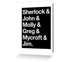Helvetica Sherlock and John and Molly and Greg and Mycroft and Jim. (Dark Background) Greeting Card
